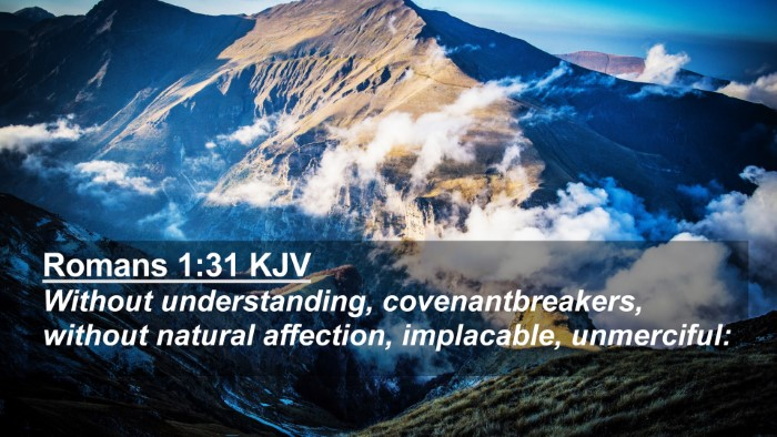 Picture 02 - Romans 1:31 KJV 4K Wallpaper - Without understanding, covenantbreakers, without - 4K Wallpaper Bible Verse