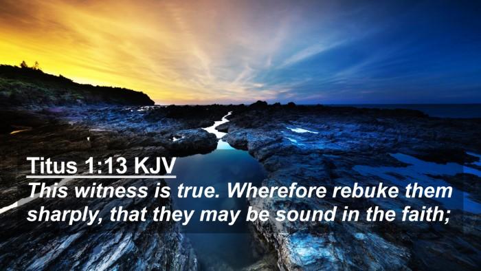 Picture 02 - Titus 1:13 KJV 4K Wallpaper - This witness is true. Wherefore rebuke them - 4K Wallpaper Bible Verse