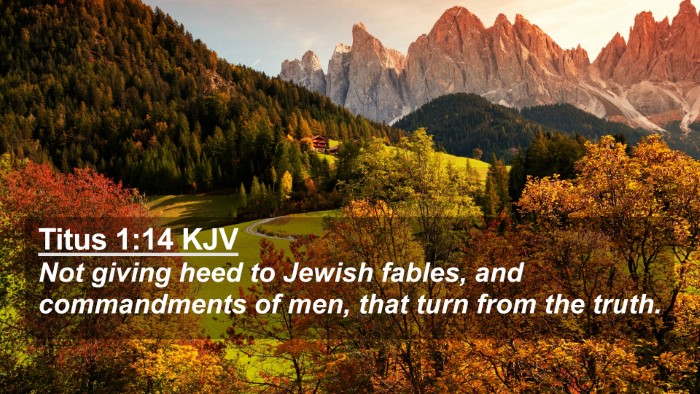 Picture 02 - Titus 1:14 KJV 4K Wallpaper - Not giving heed to Jewish fables, and - 4K Wallpaper Bible Verse