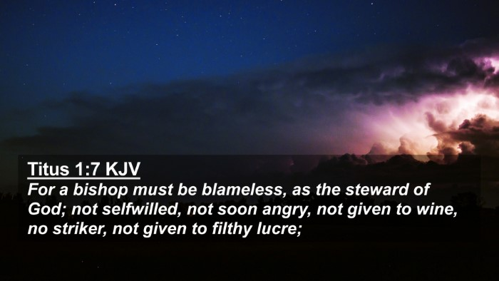 Picture 02 - Titus 1:7 KJV 4K Wallpaper - For a bishop must be blameless, as the steward of - 4K Wallpaper Bible Verse