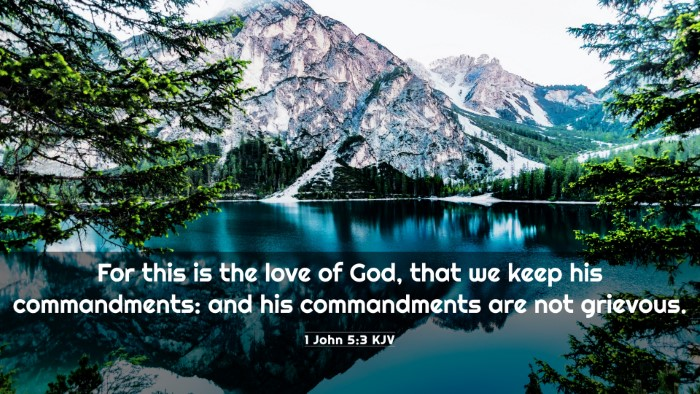 Picture 03 - 1 John 5:3 KJV 4K Wallpaper - For this is the love of God, that we keep his - 4K Wallpaper Bible Verse