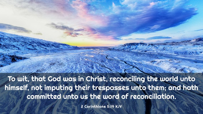 Picture 03 - 2 Corinthians 5:19 KJV 4K Wallpaper - To wit, that God was in Christ, reconciling the - 4K Wallpaper Bible Verse