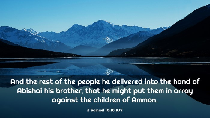 Picture 03 - 2 Samuel 10:10 KJV 4K Wallpaper - And the rest of the people he delivered into the - 4K Wallpaper Bible Verse