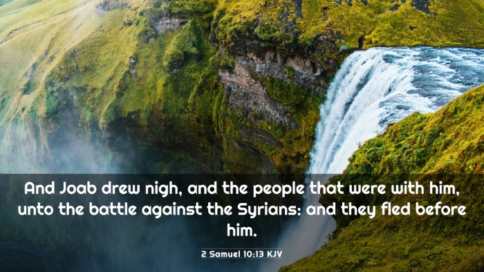 Picture 03 - 2 Samuel 10:13 KJV 4K Wallpaper - And Joab drew nigh, and the people that were with - 4K Wallpaper Bible Verse