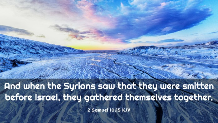 Picture 03 - 2 Samuel 10:15 KJV 4K Wallpaper - And when the Syrians saw that they were smitten - 4K Wallpaper Bible Verse
