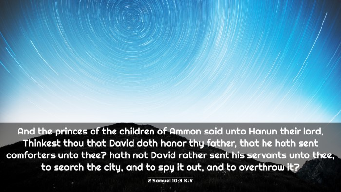 Picture 03 - 2 Samuel 10:3 KJV 4K Wallpaper - And the princes of the children of Ammon said - 4K Wallpaper Bible Verse
