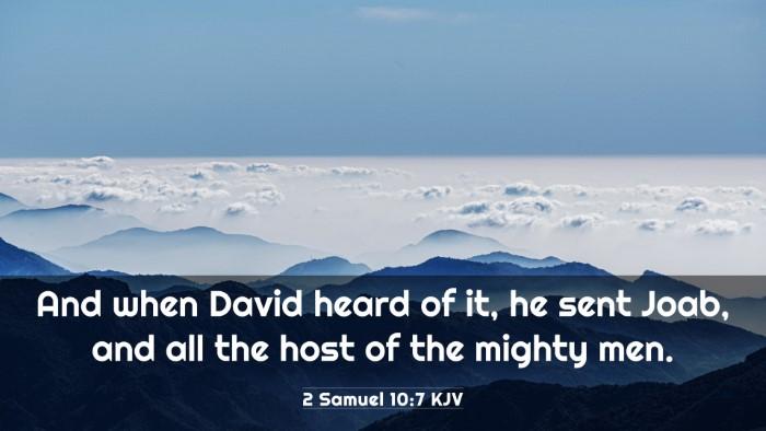 Picture 03 - 2 Samuel 10:7 KJV 4K Wallpaper - And when David heard of it, he sent Joab, and all - 4K Wallpaper Bible Verse