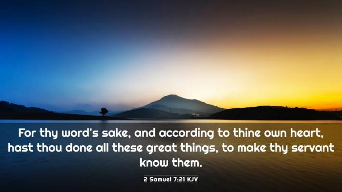 Picture 03 - 2 Samuel 7:21 KJV 4K Wallpaper - For thy word's sake, and according to thine own - 4K Wallpaper Bible Verse