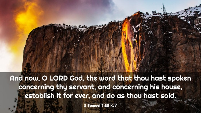 Picture 03 - 2 Samuel 7:25 KJV 4K Wallpaper - And now, O LORD God, the word that thou hast - 4K Wallpaper Bible Verse