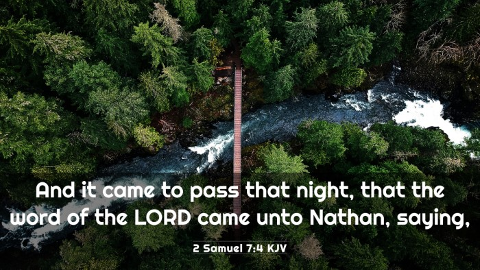 Picture 03 - 2 Samuel 7:4 KJV 4K Wallpaper - And it came to pass that night, that the word of - 4K Wallpaper Bible Verse