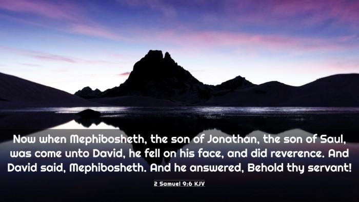 Picture 03 - 2 Samuel 9:6 KJV 4K Wallpaper - Now when Mephibosheth, the son of Jonathan, the - 4K Wallpaper Bible Verse