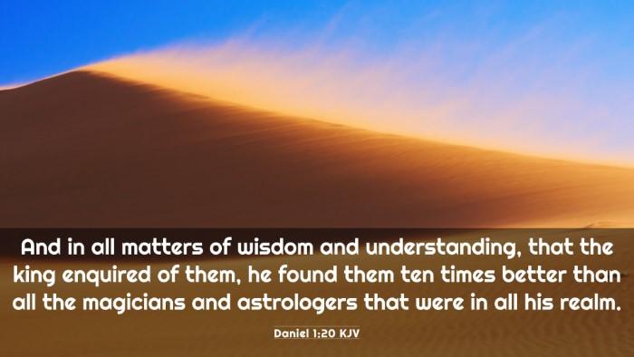 Picture 03 - Daniel 1:20 KJV 4K Wallpaper - And in all matters of wisdom and understanding, - 4K Wallpaper Bible Verse