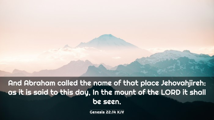 Picture 03 - Genesis 22:14 KJV 4K Wallpaper - And Abraham called the name of that place - 4K Wallpaper Bible Verse