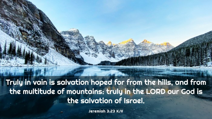 Picture 03 - Jeremiah 3:23 KJV 4K Wallpaper - Truly in vain is salvation hoped for from the - 4K Wallpaper Bible Verse