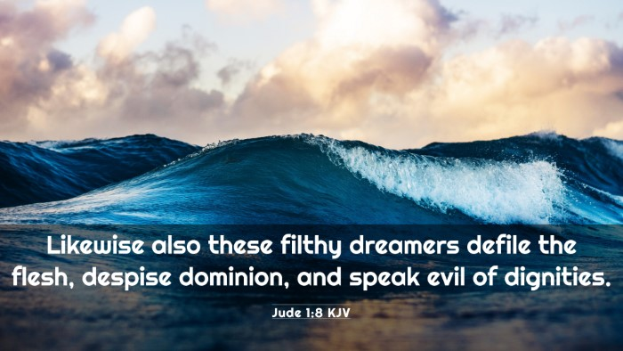 Picture 03 - Jude 1:8 KJV 4K Wallpaper - Likewise also these filthy dreamers defile the - 4K Wallpaper Bible Verse