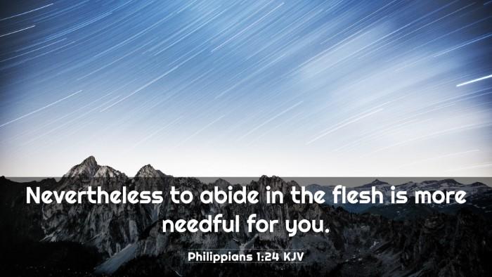 Picture 03 - Philippians 1:24 KJV 4K Wallpaper - Nevertheless to abide in the flesh is more - 4K Wallpaper Bible Verse