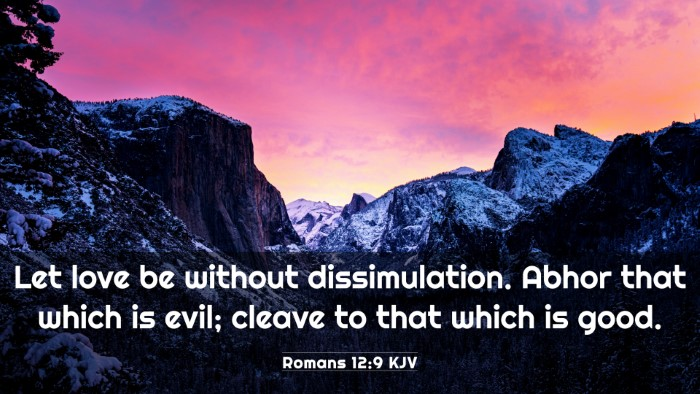 Picture 03 - Romans 12:9 KJV 4K Wallpaper - Let love be without dissimulation. Abhor that - 4K Wallpaper Bible Verse