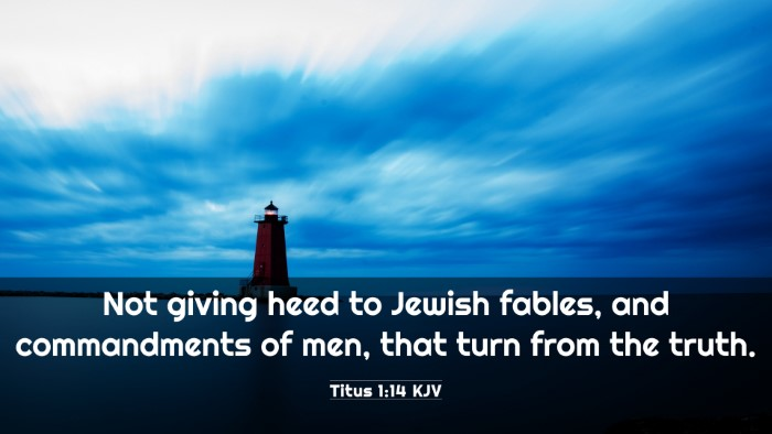 Picture 03 - Titus 1:14 KJV 4K Wallpaper - Not giving heed to Jewish fables, and - 4K Wallpaper Bible Verse