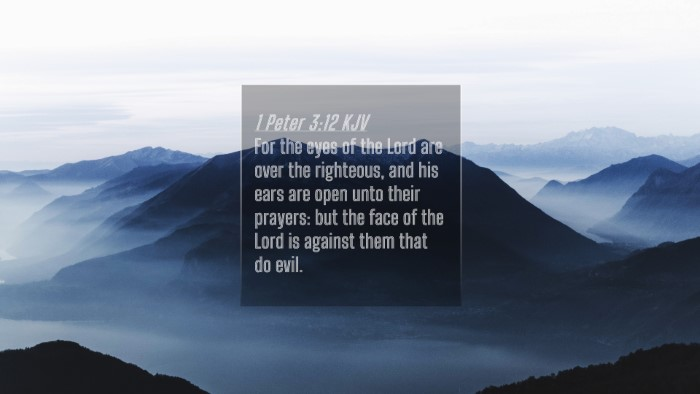 Picture 04 - 1 Peter 3:12 KJV 4K Wallpaper - For the eyes of the Lord are over the righteous, - 4K Wallpaper Bible Verse