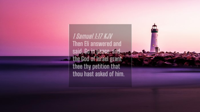 Picture 04 - 1 Samuel 1:17 KJV 4K Wallpaper - Then Eli answered and said, Go in peace: and the - 4K Wallpaper Bible Verse
