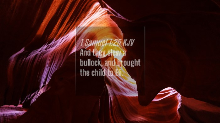 Picture 04 - 1 Samuel 1:25 KJV 4K Wallpaper - And they slew a bullock, and brought the child to - 4K Wallpaper Bible Verse