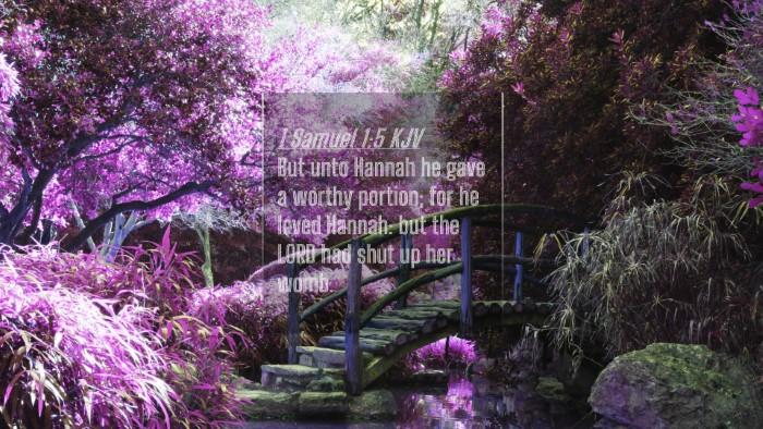 Picture 04 - 1 Samuel 1:5 KJV 4K Wallpaper - But unto Hannah he gave a worthy portion; for he - 4K Wallpaper Bible Verse