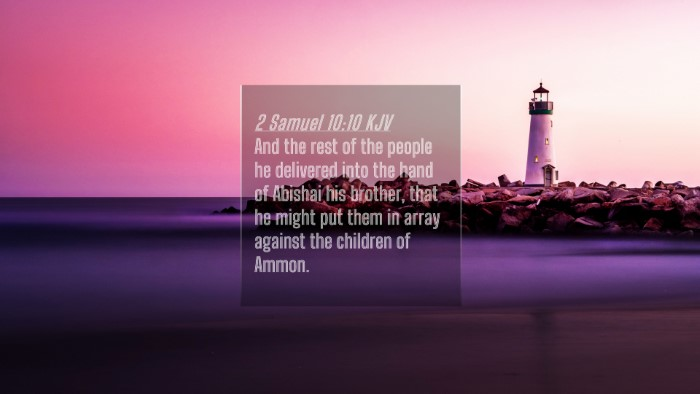 Picture 04 - 2 Samuel 10:10 KJV 4K Wallpaper - And the rest of the people he delivered into the - 4K Wallpaper Bible Verse