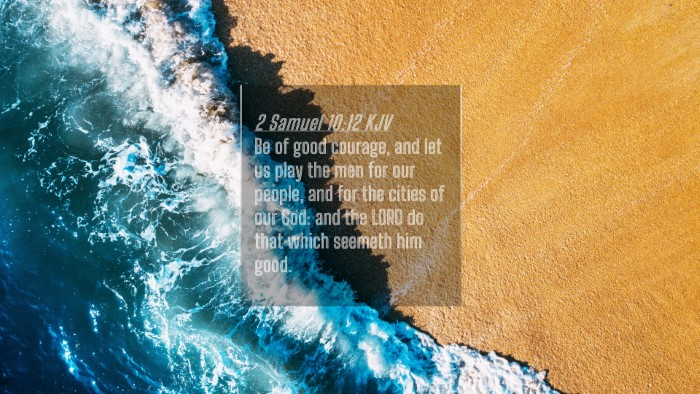 Picture 04 - 2 Samuel 10:12 KJV 4K Wallpaper - Be of good courage, and let us play the men for - 4K Wallpaper Bible Verse