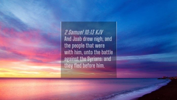 Picture 04 - 2 Samuel 10:13 KJV 4K Wallpaper - And Joab drew nigh, and the people that were with - 4K Wallpaper Bible Verse