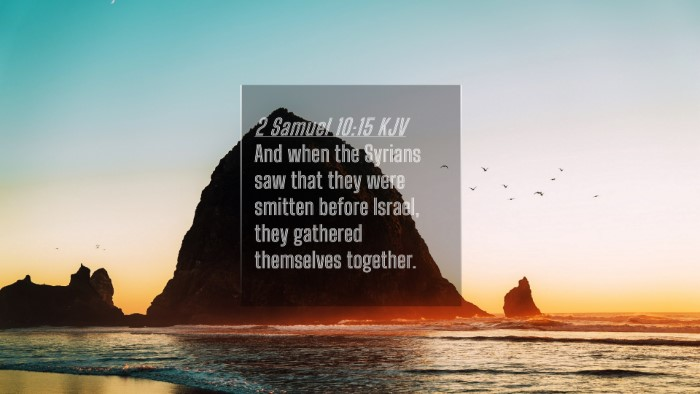 Picture 04 - 2 Samuel 10:15 KJV 4K Wallpaper - And when the Syrians saw that they were smitten - 4K Wallpaper Bible Verse