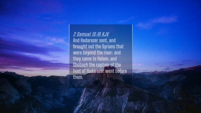 Picture 04 - 2 Samuel 10:16 KJV 4K Wallpaper - And Hadarezer sent, and brought out the Syrians - 4K Wallpaper Bible Verse