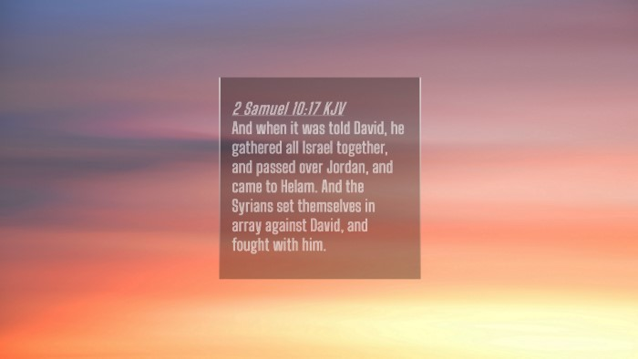 Picture 04 - 2 Samuel 10:17 KJV 4K Wallpaper - And when it was told David, he gathered all - 4K Wallpaper Bible Verse