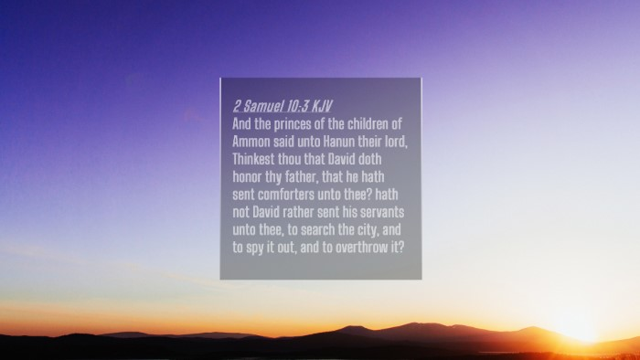 Picture 04 - 2 Samuel 10:3 KJV 4K Wallpaper - And the princes of the children of Ammon said - 4K Wallpaper Bible Verse