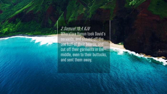 Picture 04 - 2 Samuel 10:4 KJV 4K Wallpaper - Wherefore Hanun took David's servants, and shaved - 4K Wallpaper Bible Verse