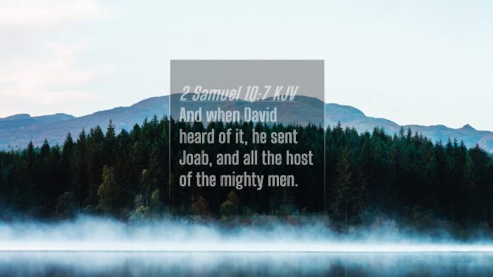 Picture 04 - 2 Samuel 10:7 KJV 4K Wallpaper - And when David heard of it, he sent Joab, and all - 4K Wallpaper Bible Verse