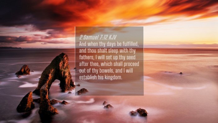 Picture 04 - 2 Samuel 7:12 KJV 4K Wallpaper - And when thy days be fulfilled, and thou shalt - 4K Wallpaper Bible Verse