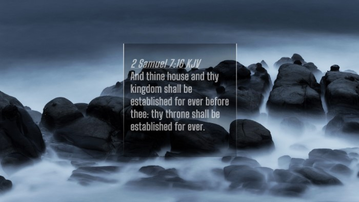 Picture 04 - 2 Samuel 7:16 KJV 4K Wallpaper - And thine house and thy kingdom shall be - 4K Wallpaper Bible Verse
