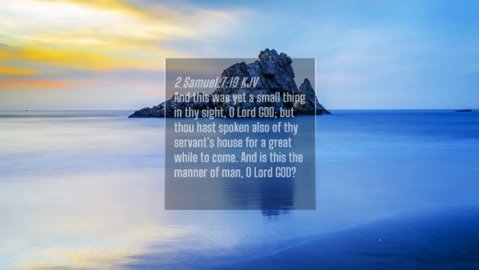 Picture 04 - 2 Samuel 7:19 KJV 4K Wallpaper - And this was yet a small thing in thy sight, O - 4K Wallpaper Bible Verse