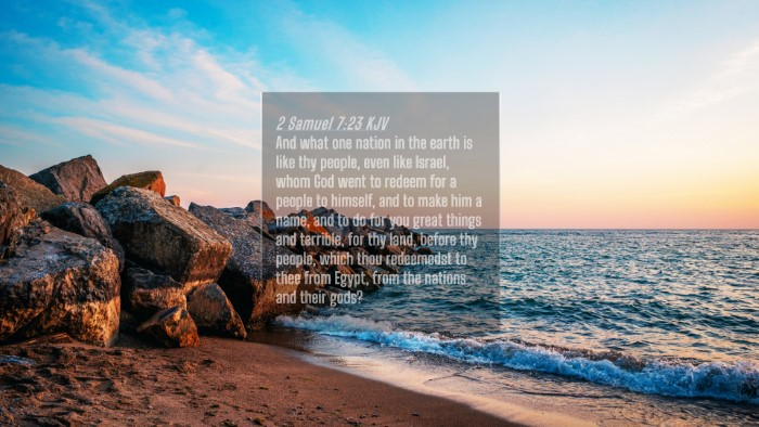 Picture 04 - 2 Samuel 7:23 KJV 4K Wallpaper - And what one nation in the earth is like thy - 4K Wallpaper Bible Verse