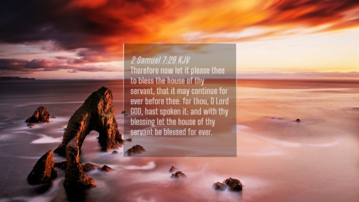 Picture 04 - 2 Samuel 7:29 KJV 4K Wallpaper - Therefore now let it please thee to bless the - 4K Wallpaper Bible Verse