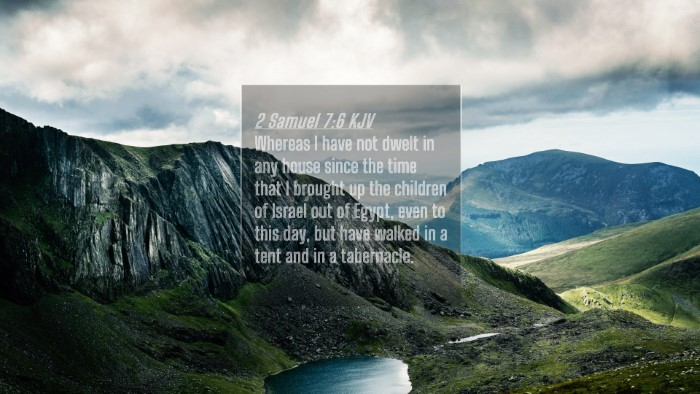Picture 04 - 2 Samuel 7:6 KJV 4K Wallpaper - Whereas I have not dwelt in any house since the - 4K Wallpaper Bible Verse