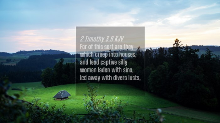 Picture 04 - 2 Timothy 3:6 KJV 4K Wallpaper - For of this sort are they which creep into - 4K Wallpaper Bible Verse