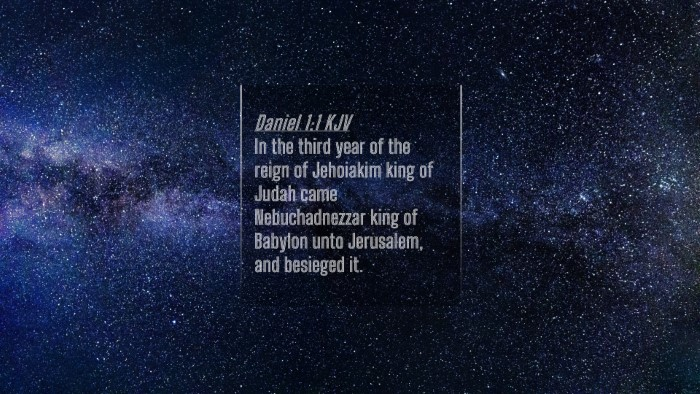 Picture 04 - Daniel 1:1 KJV 4K Wallpaper - In the third year of the reign of Jehoiakim king - 4K Wallpaper Bible Verse