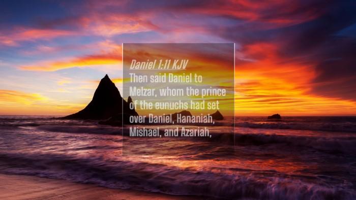 Picture 04 - Daniel 1:11 KJV 4K Wallpaper - Then said Daniel to Melzar, whom the prince of - 4K Wallpaper Bible Verse