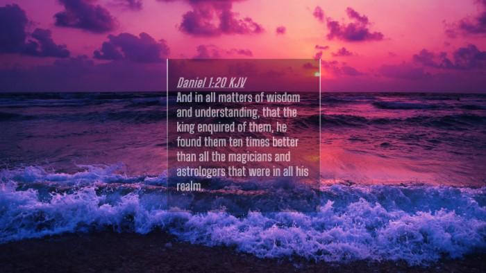 Picture 04 - Daniel 1:20 KJV 4K Wallpaper - And in all matters of wisdom and understanding, - 4K Wallpaper Bible Verse