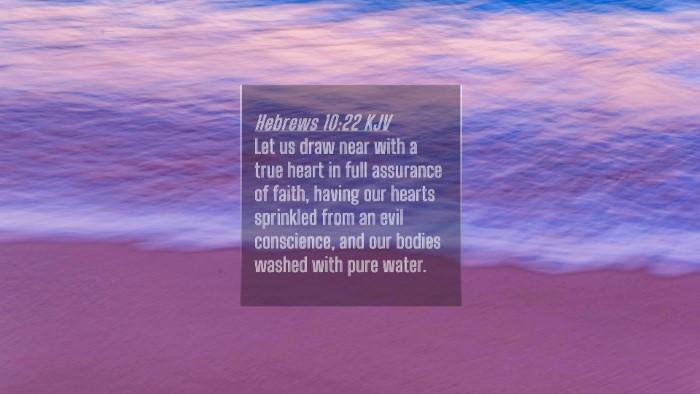 Picture 04 - Hebrews 10:22 KJV 4K Wallpaper - Let us draw near with a true heart in full - 4K Wallpaper Bible Verse