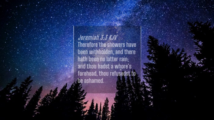 Picture 04 - Jeremiah 3:3 KJV 4K Wallpaper - Therefore the showers have been withholden, and - 4K Wallpaper Bible Verse