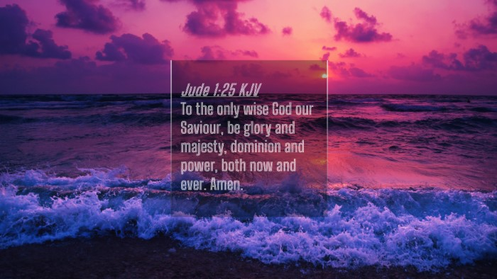 Picture 04 - Jude 1:25 KJV 4K Wallpaper - To the only wise God our Saviour, be glory and - 4K Wallpaper Bible Verse
