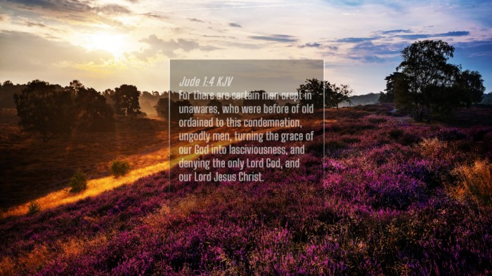 Picture 04 - Jude 1:4 KJV 4K Wallpaper - For there are certain men crept in unawares, who - 4K Wallpaper Bible Verse