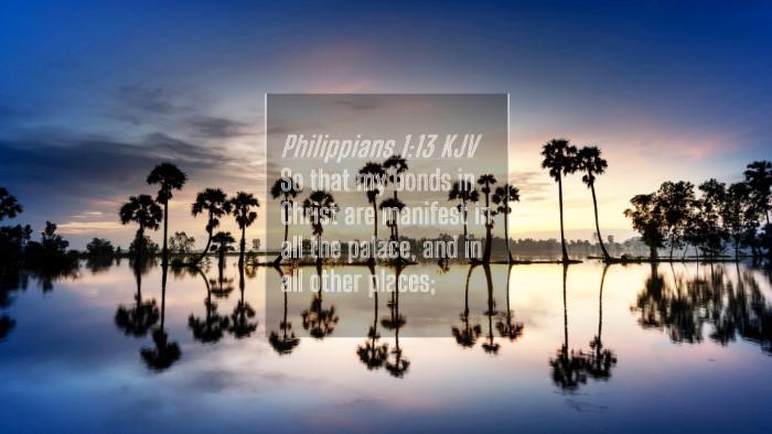 Picture 04 - Philippians 1:13 KJV 4K Wallpaper - So that my bonds in Christ are manifest in all - 4K Wallpaper Bible Verse